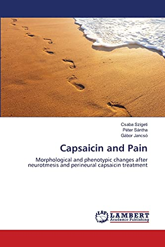 Capsaicin and Pain: Morphological and phenotypic changes after neurotmesis and perineural capsaicin...