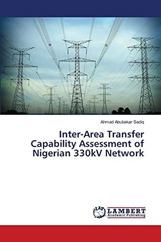 Inter-Area Transfer Capability Assessment of Nigerian 330kV: Abubakar Sadiq, Ahmad