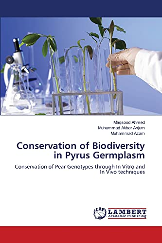 Conservation of Biodiversity in Pyrus Germplasm: Maqsood Ahmed