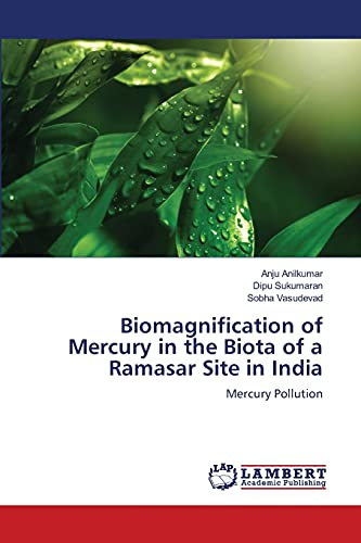 9783659403347: Biomagnification of Mercury in the Biota of a Ramasar Site in India: Mercury Pollution