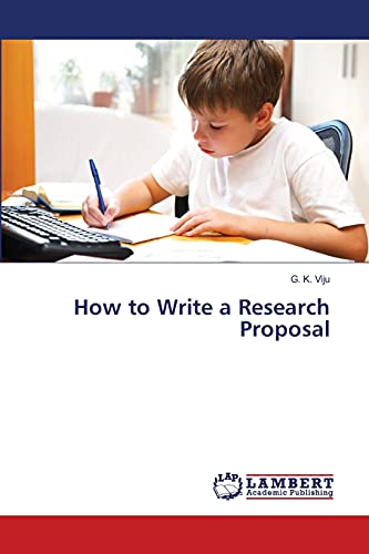How to Write a Research Proposal: G. K. Viju