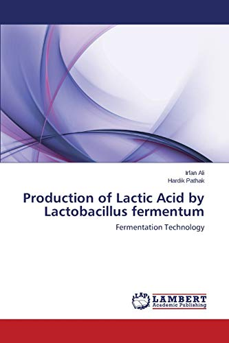 9783659403866: Production of Lactic Acid by Lactobacillus fermentum: Fermentation Technology