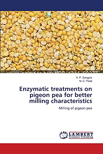 9783659403996: Enzymatic treatments on pigeon pea for better milling characteristics: Milling of pigeon pea