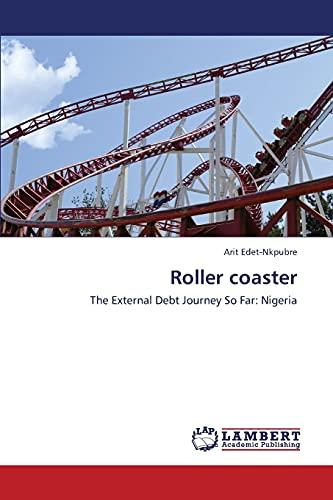 9783659404153: Roller coaster: The External Debt Journey So Far: Nigeria
