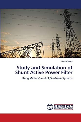 Study and Simulation of Shunt Active Power Filter: Hani Vahedi