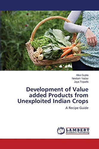 Development of Value added Products from Unexploited: Gupta Alka