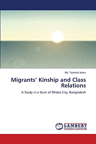Migrants' Kinship and Class Relations: A Study: Md. Towhidul Islam