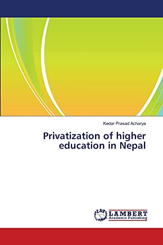 Privatization of higher education in Nepal: Acharya, Kedar Prasad