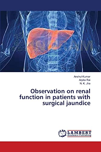 Observation on renal function in patients with surgical jaundice: N. K. Jha