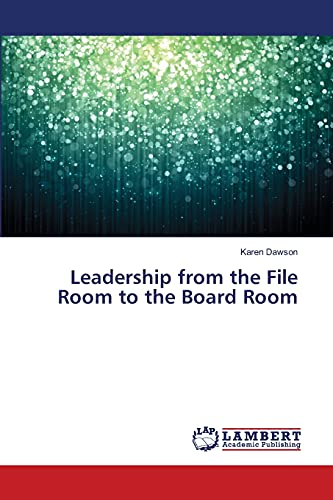 Leadership from the File Room to the Board Room: Karen Dawson