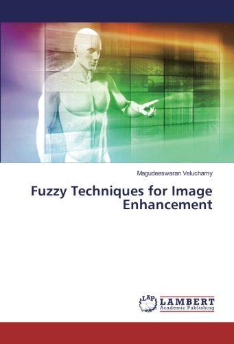 Fuzzy Techniques for Image Enhancement (Paperback): Magudeeswaran Veluchamy