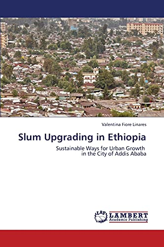 9783659406195: Slum Upgrading in Ethiopia: Sustainable Ways for Urban Growth in the City of Addis Ababa