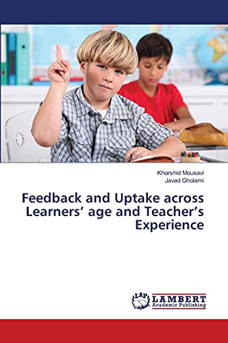 Feedback and Uptake Across Learners' Age and: Mousavi Khorshid (author),
