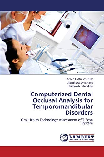9783659406799: Computerized Dental Occlusal Analysis for Temporomandibular Disorders: Oral Health Technology Assessment of T-Scan System