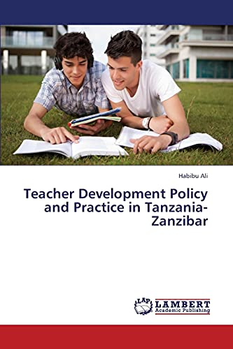 Teacher Development Policy and Practice in Tanzania-Zanzibar: Habibu Ali