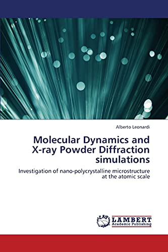 9783659407642: Molecular Dynamics and X-Ray Powder Diffraction Simulations