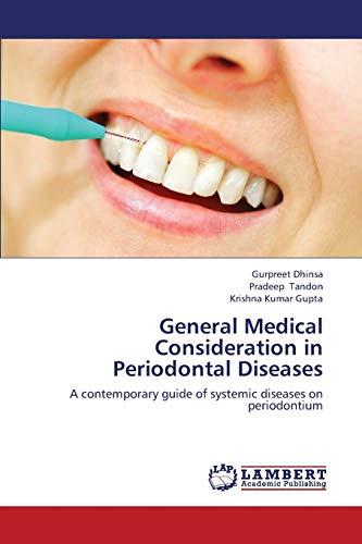 General Medical Consideration in Periodontal Diseases: Dhinsa Gurpreet, Pradeep