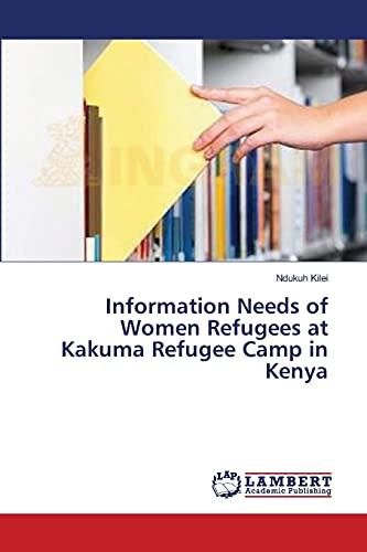 Information Needs of Women Refugees at Kakuma: Kilei Ndukuh