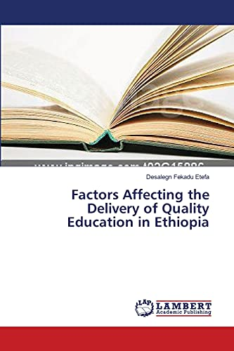 Factors Affecting the Delivery of Quality Education in Ethiopia: Desalegn Fekadu Etefa