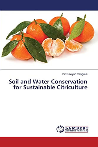 Soil and Water Conservation for Sustainable Citriculture: Pravukalyan Panigrahi