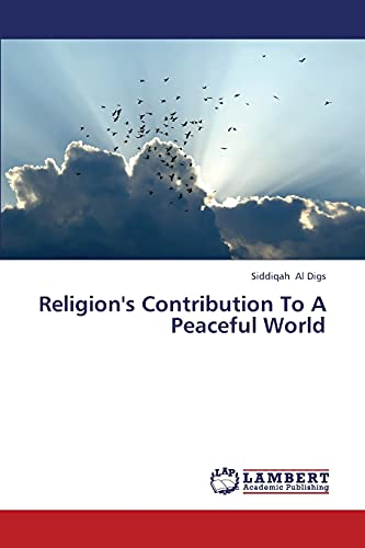 Religion's Contribution To A Peaceful World: Siddiqah Al Digs