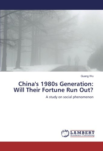 China's 1980s Generation: Will Their Fortune Run Out?: Guang Wu