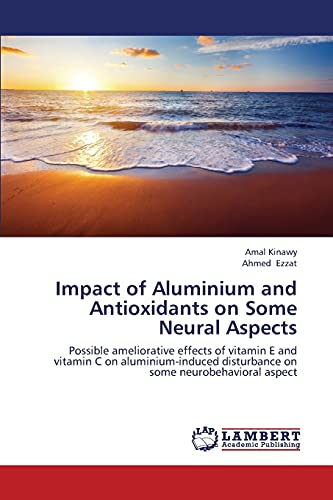 Impact of Aluminium and Antioxidants on Some: Kinawy, Amal /