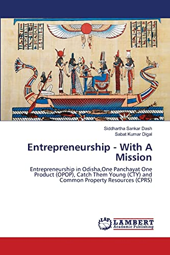 9783659411717: Entrepreneurship - With A Mission: Entrepreneurship in Odisha,One Panchayat One Product (OPOP), Catch Them Young (CTY) and Common Property Resources (CPRS)