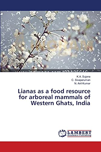 Lianas as a food resource for arboreal mammals of Western Ghats, India: C. Sivaperuman