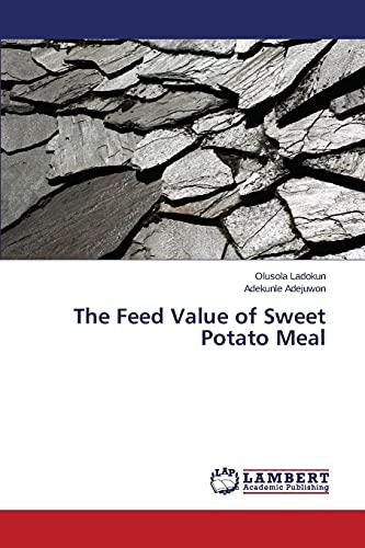 The Feed Value of Sweet Potato Meal: Adekunle Adejuwon