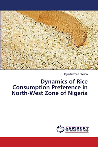 Dynamics of Rice Consumption Preference in North-West Zone of Nigeria: Oyakhilomen Oyinbo