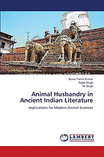 9783659413841: Animal Husbandry in Ancient Indian Literature: Implications for Modern Animal Sciences