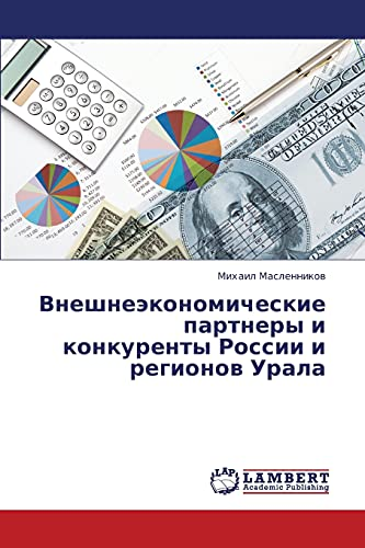 Vneshneekonomicheskie Partnery I Konkurenty Rossii I Regionov Urala: Mikhail Maslennikov