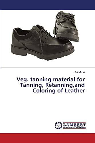 Veg. tanning material for Tanning, Retanning,and Coloring of Leather: Ali Musa