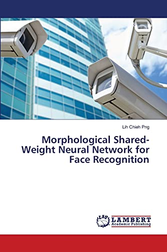 Morphological Shared-Weight Neural Network for Face Recognition: Lih Chieh Png