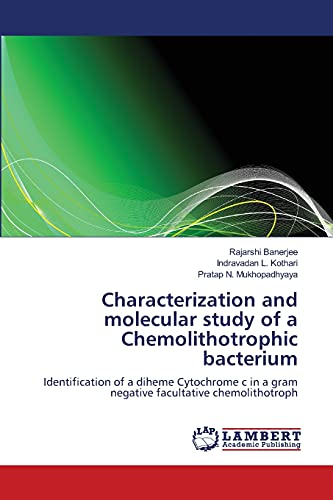 Characterization and Molecular Study of a Chemolithotrophic Bacterium: Rajarshi Banerjee