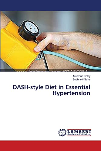 Dash-Style Diet in Essential Hypertension (Paperback): Koley Munmun, Saha