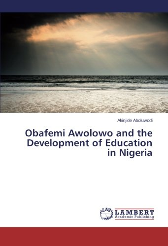 9783659416071: Obafemi Awolowo and the Development of Education in Nigeria