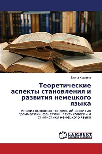 Teoreticheskie aspekty stanovleniya i razvitiya nemetskogo yazyka: Analiz osnovnykh tendentsiy ...