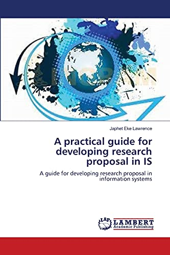 A Practical Guide for Developing Research Proposal: Lawrence Japhet Eke