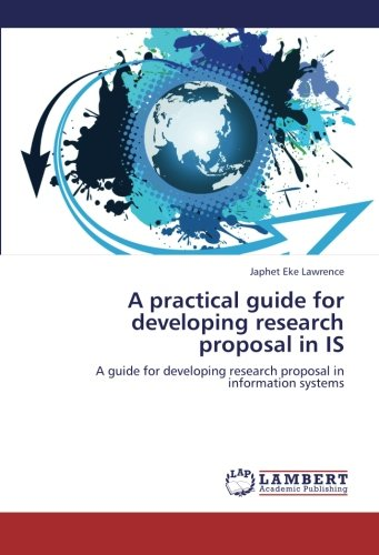 A Practical Guide for Developing Research Proposal in Is (Paperback): Lawrence Japhet Eke