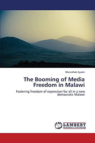 The Booming of Media Freedom in Malawi: Mustahab Ayami