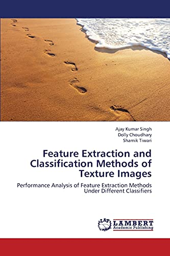 Feature Extraction and Classification Methods of Texture Images: Ajay Kumar Singh