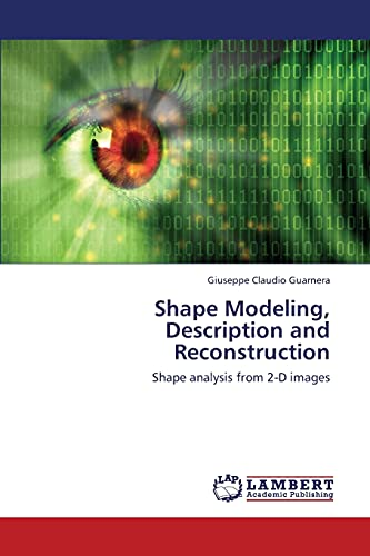 Shape Modeling, Description and Reconstruction: Giuseppe Claudio Guarnera
