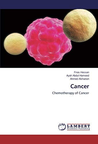 Cancer: Chemotherapy of Cancer (Paperback): Firas Hassan, Ayah Abdul Hameed, Ahmed Alshanon