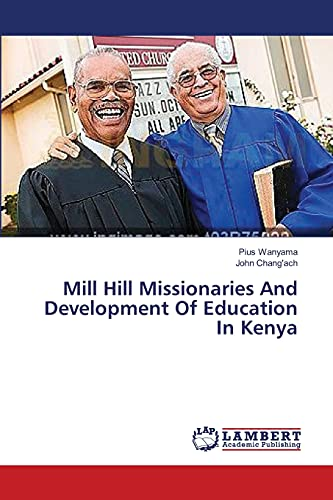 9783659418532: Mill Hill Missionaries And Development Of Education In Kenya