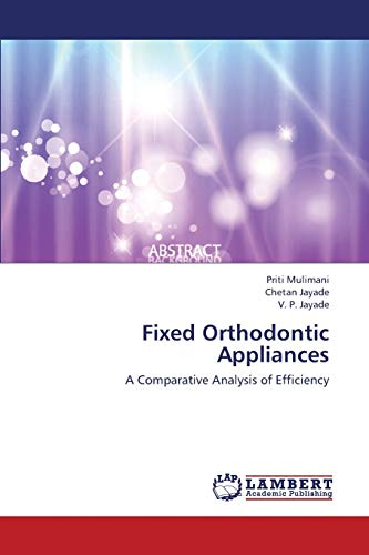 9783659419409: Fixed Orthodontic Appliances: A Comparative Analysis of Efficiency