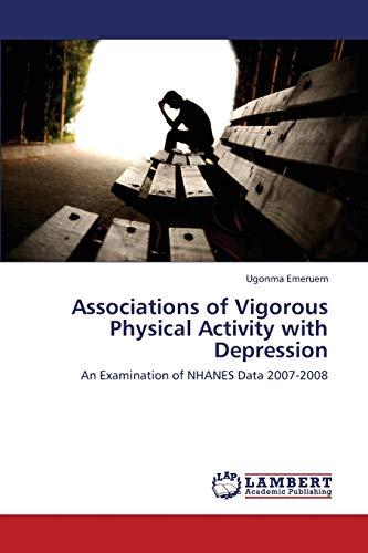 Associations of Vigorous Physical Activity with Depression: Ugonma Emeruem