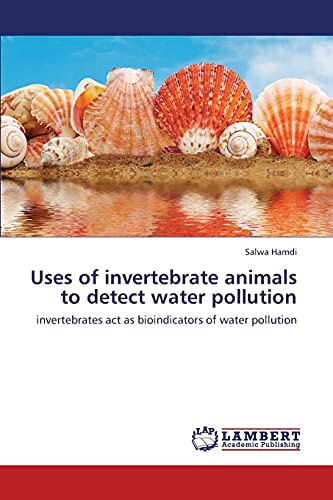 Uses of Invertebrate Animals to Detect Water Pollution: Salwa Hamdi