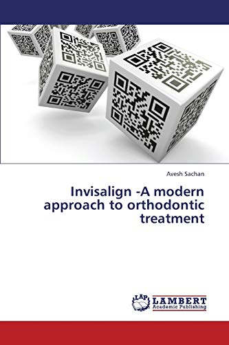 Invisalign -A modern approach to orthodontic treatment: Avesh Sachan
